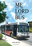 Me and the Lord on the Bus, Linda Montez, 1453538380