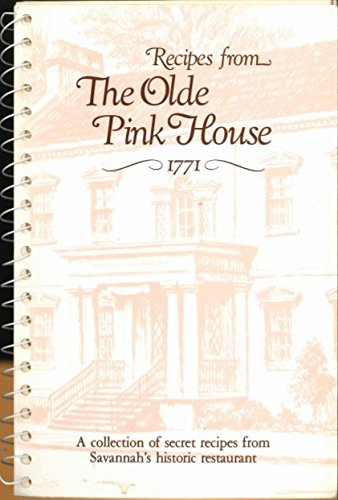 Olde Pink House - Recipes from the Olde Pink House, 1771