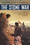 The Stone War, Madeleine E. Robins, 0312854862