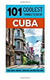 Cuba Travel Guide: 101 Coolest Things to Do in Cuba [Booklet] (Budget Travel Cuba, Havana Travel Guide, Backpacking Cuba, Travel to Cuba)
