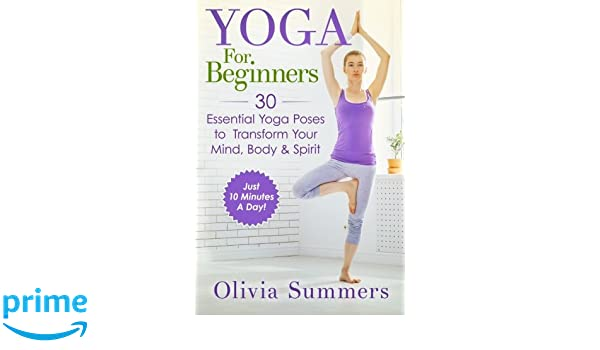 Yoga For Beginners: Learn Yoga in Just 10 Minutes a Day- 30 ...