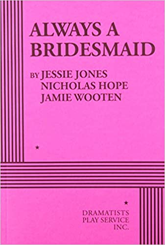 Always a bridesmaid jessie jones nicholas hope jamie wooten always a bridesmaid jessie jones nicholas hope jamie wooten 9780822229124 amazon books fandeluxe Image collections