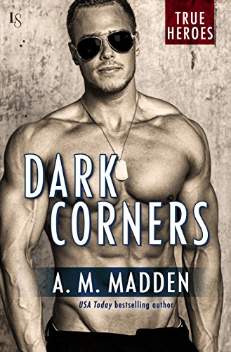 Dark Corners: A True Heroes Novel (True Heroes Series Book 3) by [Madden, A. M.]