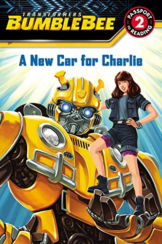 Transformers Bumblebee: A New Car for Charlie (Passport to Reading Level 2) (Pop Bumble)