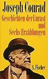 Geschichten der Unrast und Sechs Erzählungen (Joseph Conrad, Gesammelte Werke in Einzelbänden)