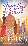 Your Love is Sweet: a clean sweet romance