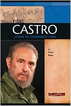 Fidel Castro: Leader of Communist Cuba (Signature Lives: Modern World) by Fran Rees (2006-01-01)