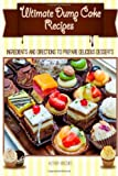 Ultimate Dump Cake Recipes : Ingredients and Directions to Prepare Delicious Des, NrBooks, 1497448972