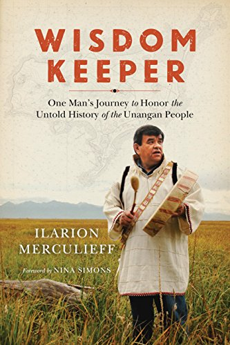 Wisdom Keeper: One Man's Journey to Honor the Untold History of the Unangan People (The Healing Of America Summary By Chapter)