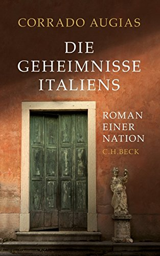 Die Geheimnisse Italiens: Roman einer Nation