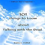 New Age: 101 Things to Know About Talking with the Dead | ReGina L. Norlinde
