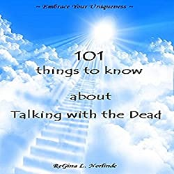 New Age: 101 Things to Know About Talking with the Dead