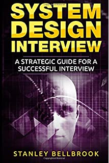 System Design Interview An In Depth Overview For System Designers A Beginner S Guide Broad Stuart 9781975729592 Amazon Com Books
