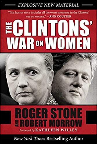 The Clintons' War on Women - Roger Stone, Robert Morrow