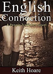 English Connection: A People Trafficker Novel (Trafficker series featuring Karen Marshall Book 10)