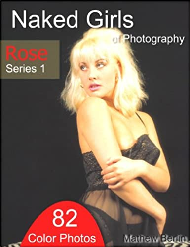 Erotic Free It Ebooks For Download Naked Girls Of Photography Rose Series 1 82