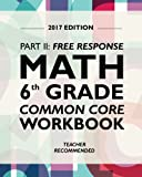 Argo Brothers Math Workbook, Grade 6: Common Core Math Free Response, Daily Math Practice Grade 6 (2017 Edition)