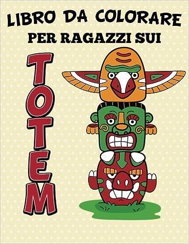 Libro Da Colorare Per Ragazzi Sui Totem