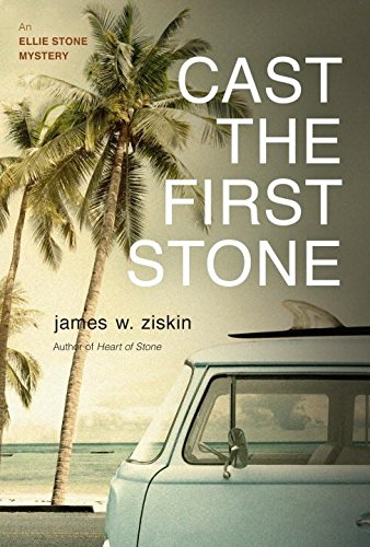 Cast the First Stone: An Ellie Stone Mystery (Ellie Stone (Small Cast Stone)