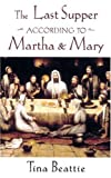 img - for The Last Supper According to Martha and Mary book / textbook / text book