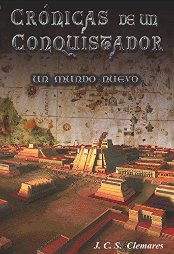 Descargar Libro CrÓnicas De Un Conquistador Iii:un Mundo Nuevo Juan Carlos Sánchez Clemares