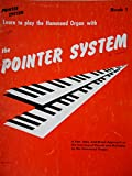 img - for Learn to Play the Hammond Organ with The Pointer System, Book 1 book / textbook / text book