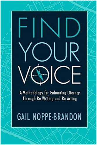 Find Your Voice: A Methodology for Enhancing Literacy Through Re-writing and Re-acting