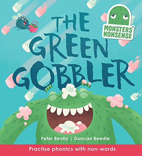 Monsters' Nonsense: The Green Gobbler: Practise phonics with non-words