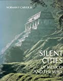 Silent Cities of Mexico and the Maya, Norman F. Carver, 0932076076