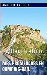 Mes promenades en Camping-car.: Le Haut Latium.