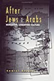 After Jews and Arabs : Remaking Levantine Culture, Alcalay, Ammiel, 0816621543