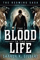 The Blood Is the Life (The Redwing Saga) (Volume 3) Paperback