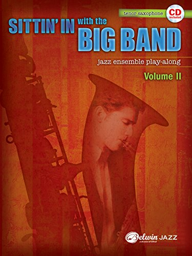 Sittin' In with the Big Band, Vol 2: B-flat Tenor Saxophone, Book & CD
