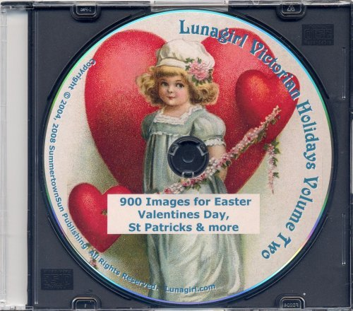 By Lunagirl Images Victorian Holidays Cards & Art: Volume Two - 900 Printable Images for Valentines, Easter, St. Patric [CD-ROM]