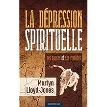 La Dépression Spirituelle (Spiritual Depression): Ses causes et ses remèdes