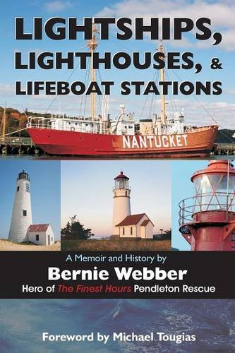 Lightships, Lighthouses, and Lifeboat Stations: A Memoir and History