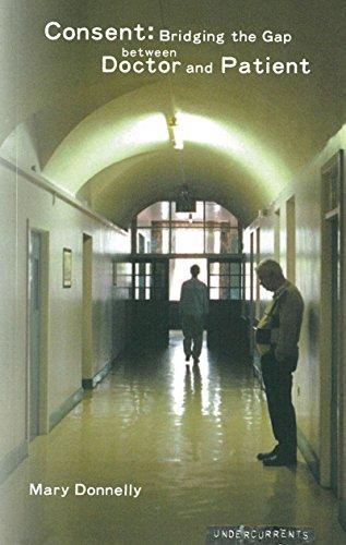 Consent: Bridging the Gap Between Doctor and Patient (Undercurrents)