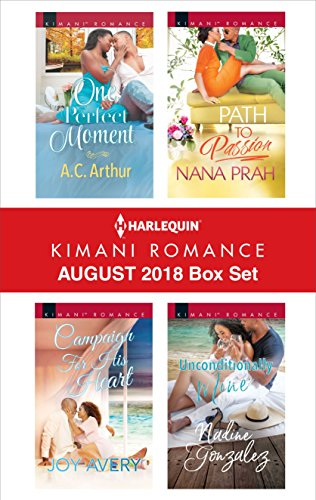 Search : Harlequin Kimani Romance August 2018 Box Set: One Perfect Moment\Campaign for His Heart\Path to Passion\Unconditionally Mine