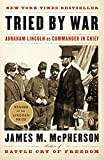 img - for Tried by War: Abraham Lincoln as Commander in Chief book / textbook / text book