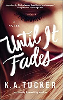 Until It Fades: A Novel by [Tucker, K.A.]