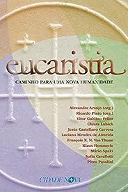 Eucaristia: Caminho para uma nova humanidade