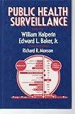 Public Health Surveillance, William Halperin, Edward L. Baker, 0442007620