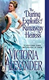 The Daring Exploits of a Runaway Heiress (Millworth Manor)
