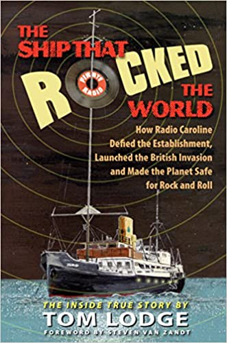 The Ship that Rocked the World: How Radio Caroline Defied