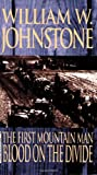 First Mountain Man - Blood on the Divide, William W. Johnstone, 0786018798