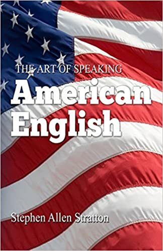 The Art Of Speaking American English