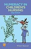 Numeracy in Children's Nursing: Skills for Practice