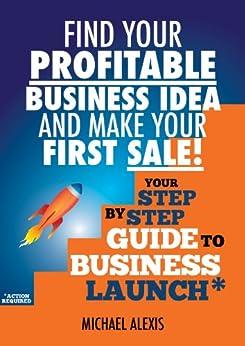 Amazon.com: Find Your Profitable Business Idea and Make ...