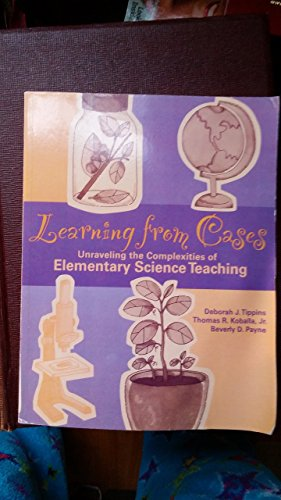 Learning from Cases - Unraveling the Complexities of Elementary Science Teaching (02) by Tippins, Deborah J - Koballa, Thomas R - Payne, Beverly D [Paperback (2001)]