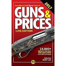 Official Gun Digest Book of Guns & Prices 2017